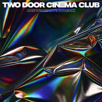 Are We Ready? (Wreck) — Two Door Cinema Club