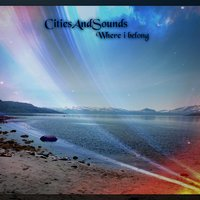 Where I Belong — Citiesandsounds