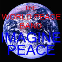 Imagine Peace — The World Peace Band