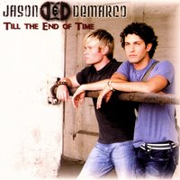 Till the End of Time — Jason and deMarco