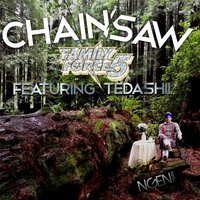 Chainsaw (feat. Tedashii) — Family Force 5
