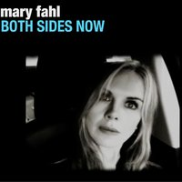 Both Sides Now — Mary Fahl