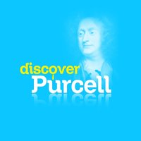 Discover Purcell — Генри Пёрселл