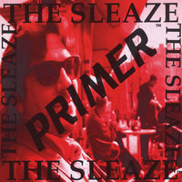Primer — The Sleaze