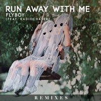 Run Away With Me — Flyboy