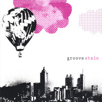 Groove Stain — Groove Stain