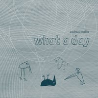 What a Day — Andreas Müller