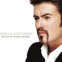 Ladies & Gentlemen. The Best Of George Michael — George Michael