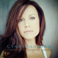 My World: The Acoustic Sessions — Cyndi Thomson