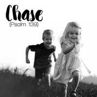 Chase (Psalm 139) — Chad Polk