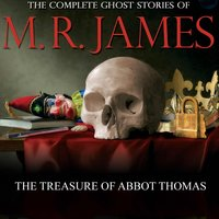The treasure of Abbot Thomas — MR James