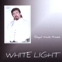 White Light — Royal Wade Kimes