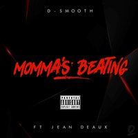 Momma's Beating — Jean Deaux, D-Smooth
