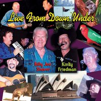 Live from Down Under — Kinky Friedman And Billy Joe Shaver
