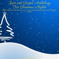 Jazz and Gospel Antology for Christmas Nights (100 Tracks from the Best 40S, 50S, 60S International Jazz and Gospel) (2017) — Dean Martin / Ella Fitzgerald / Bing Crosby / Elvis Presley / Frank Sinatra / Ray Conniff Singers / Nat King Cole / Odetta
