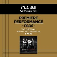 Premiere Performance Plus: I'll Be — Newsboys