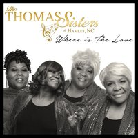 Where Is the Love — The Thomas Sisters of Hamlet, NC