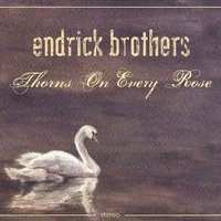 Thorns On Every Rose — Endrick Brothers