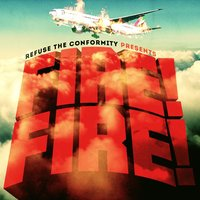 Fire! Fire! — Refuse the Conformity