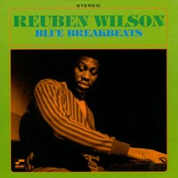 Blue Break Beats — Reuben Wilson