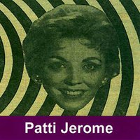 Patti Jerome — Patti Jerome