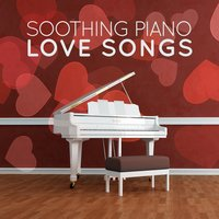 Soothing Piano Love Songs — Piano Love Songs, Soft Background Music, Soft Piano Music, Piano Love Songs|Soft Background Music|Soft Piano Music