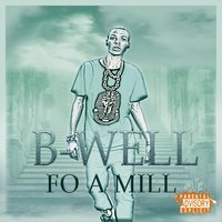 Fo a Mill — B-Well