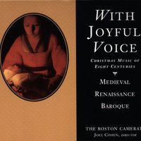 With Joyful Voice — Joel Cohen / The Boston Camerata
