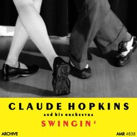 Swingin' — Claude Hopkins and His Orchestra