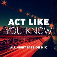 Act Like You Know — Pete Augusta