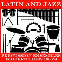 Latin & Jazz Percussion Ensemble (Modern Times 1960s) — сборник