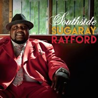 Southside — Sugaray Rayford