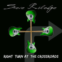 Right Turn At the Crossroads — Steve Rutledge