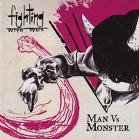 Man vs Monster — Fighting & Wire