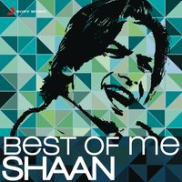 Best of Me Shaan — Shaan