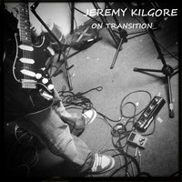 On Transition - EP — Jeremy Kilgore