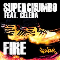 Fire feat. Celeda — Superchumbo