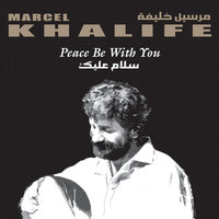 Peace Be With You — Marcel Khalife