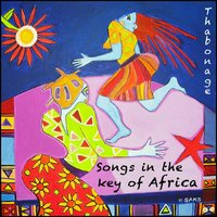Songs in the Key of Africa — Thabonage