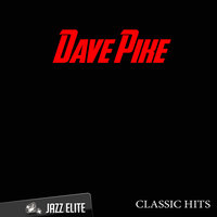 Classic Hits By Dave Pike — Dave Pike