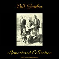 Bill Gaither Remastered Collection — Bill Gaither, Leroy's Buddy / Honey Hill