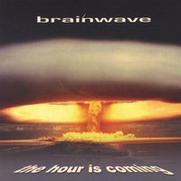 The Hour Is Coming — Brainwave