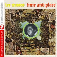 Time and Place — Lee Moses