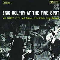 Eric Dolphy At The Five Spot - Vol. 1 — Eric Dolphy