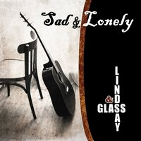 "Sad and Lonley (As Featured in the Tv Show ""Justifed"") — Brent Lindsay, James Glass"