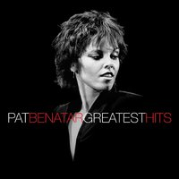 Greatest Hits — Pat Benatar