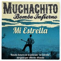 Mi Estrella - Single — Muchachito Bombo Infierno