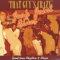 Jook Joint Blues: Good Time Rhythm & Blues, CD B — сборник