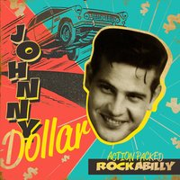 Action Packed Rockabilly — Johnny Dollar