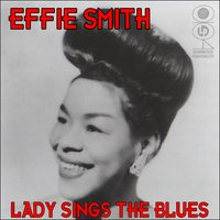 Lady Sings The Blues — Effie Smith